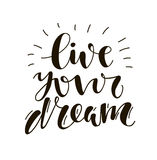 Live your dream. Hand written lettering. Stock Photography