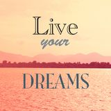 Live Your Dreams Stock Images