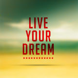 Live your dreams,quote typographical poster Stock Images