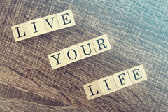 Live Your Life message Royalty Free Stock Photos