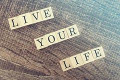 Live Your Life-Mitteilung Lizenzfreie Stockfotos