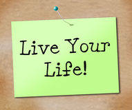 Live Your Life Shows Positive-Genuss und -lebensstil Lizenzfreie Stockfotos