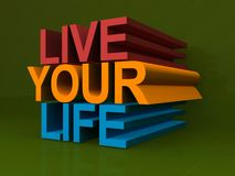 Live your life sign. 3d live your life sign in different colors Stock Photo