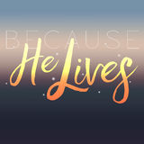 Because He Lives Graphic, Easter Background, Social Media Post royalty free illustration