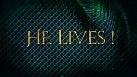 He Lives Green Palms 4K. Features a metallic surface with subtle animated lights, sparks, and palm branches with an animated He Lives golden text message vector illustration
