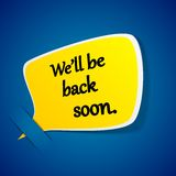 We'll back soon yellow paper speech label. Royalty Free Stock Photography