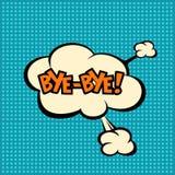 Llustration Bye in comic stile, on cloud. Art, bye, pop, background, blank, bubble, cartoon, circuit, cloud, comic, comics, communication, concept, conversation Stock Image