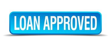 Loan approved button. Loan approved square 3d realistic isolated web button. loan approved Stock Photo
