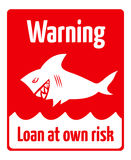 Loan risk. Red warning sign, loan at own risk, with sneaky shark Royalty Free Stock Photos
