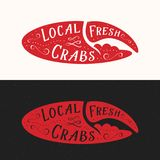 Local Fresh Crabs Sign. Seafood Abstract Vector Emblem, Icon or Logo Template. Red Crab Claw Silhouette with Retro. Typography or Lettering and Shabby Texture Stock Images