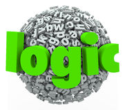 Logic Word Letter Sphere Reason Rational Thought Process. Logic 3d word on a ball or sphere of letters to illustrate reason and rational thought and hyphothesis Royalty Free Stock Photo