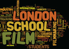 London Film School Text Background  Word Cloud Concept. LONDON FILM SCHOOL Text Background Word Cloud Concept Stock Image