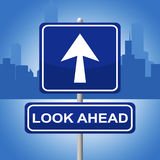 Look Ahead Sign Represents Future Plans And Prediction Royalty Free Stock Photo