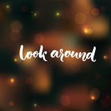 Look around calligraphy text. Inspirational saying about taking a break, looking around at the nature.  Royalty Free Stock Photo