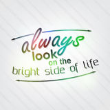 Always look on the bright side of life stock photos