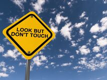 Free Look But Don`t Touch Traffic Sign Royalty Free Stock Photography - 212162557