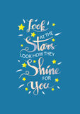 Look at the stars, look how they shine for you. Inspirational saying, handwritten message for posters Royalty Free Stock Photo