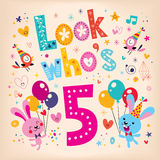 Look who's five - fifth birthday card. Look who's five - fifth birthday greeting card Royalty Free Stock Images