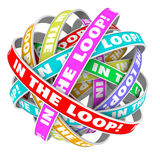 In the Loop Informed Knowledge Sharing Information. In the Loop words in circular colored ribbons in a circle pattern to illustrate staying informed with Royalty Free Stock Photo