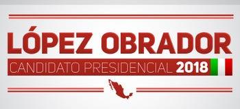 Lopez Obrador Candidato presidencial 2018, spansk text för presidentkandidat 2018, mexicanska val Royaltyfri Bild