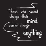 Los que no pueden cambiar su mente no pueden cambiar cualquier cosa libre illustration