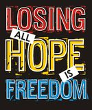 Losing all hope is freedom, Vector image Royalty Free Stock Photos