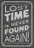 Lost time poster. Lost time is never found again handwritten chalkboard poster stylization Stock Images