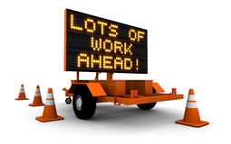 Lots Of Work Ahead! - Construction Sign Stock Photos