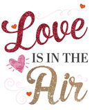 Love is in the Air. Beautiful card with glittery text vector illustration
