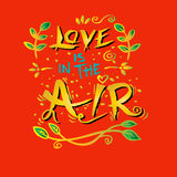 Love is in the air inscription. Royalty Free Stock Photo