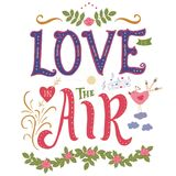 Phrase and elements about love. Love is in the air. Inspirational lettering quote. Hand drawn vintage design. Font with ornamental elements, and decor. Colorful Royalty Free Stock Photo