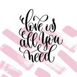 Love is all you need hand written lettering positive quote Stock Photography