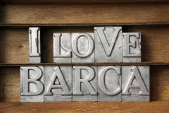 Love BARCA. I love Barca phrase made from metallic letterpress type on wooden tray royalty free stock images