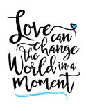 Love Can Change the World in a Moment Stock Photography