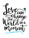 Love can Change the World in a Moment Royalty Free Stock Image