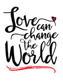 Love can Change the World Stock Photos