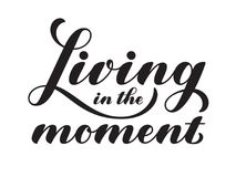Living in the moment. Lettering vector quote. Typographic design. Royalty Free Stock Photos