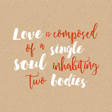 Love is composed of a single soul inhabiting two bodies - Inspirational handwritten quote for posters, t-shirts, prints, cards Stock Images