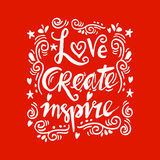 Love create inspire hand lettering. Stock Images
