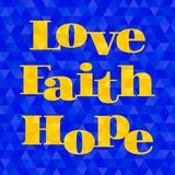 Love, faith, hope typographic design for christian poster. Or banner Stock Photography