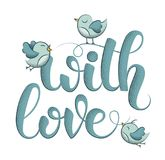 With Love hand lettering and birds. Vector illustration Stock Image