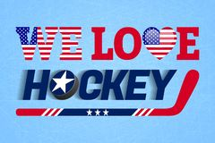 We love hockey vector poster. USA national flag. Heart symbol in a traditional The United States colors.Good idea for clothes prin stock illustration