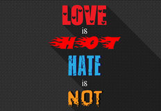 Love is hot hate is not. Great wallpaper Love is hot, hate is not with long shadows Royalty Free Stock Photography