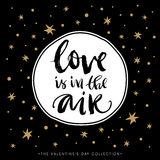 Love Is In The Air. Valentines Day Calligraphic Card. Stock Photo