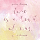 Love is a kind of war motivation watercolor poster. Royalty Free Stock Photo