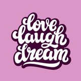Love laugh dream. Typography text Royalty Free Stock Images
