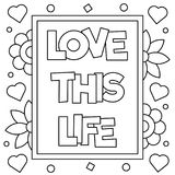Love this life. Coloring page. Vector illustration. Love this life. Coloring page. Black and white vector illustration Royalty Free Stock Photos