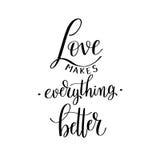 Love makes everything better black and white hand written letter Stock Image