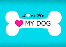 Love me love my dog wording and bone sign. stock illustration