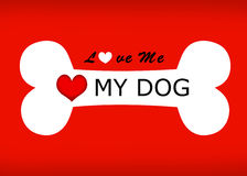 Love me love my dog wording and bone sign. Royalty Free Stock Images